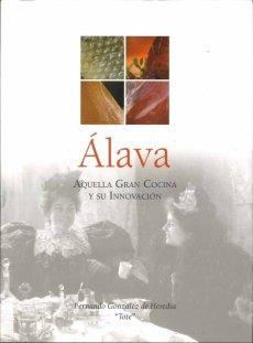 ALAVA, AQUELLA GRAN COCINA Y SU INNOVACION