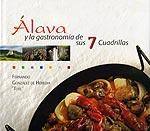ALAVA Y LA GASTRONOMIA DE LAS 7 CUADRILLAS
